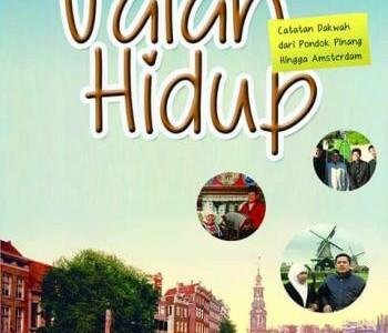 Buku: Jalan Hidup, Catatan Dakwah dari Pondok Pinang Hingga Amsterdam