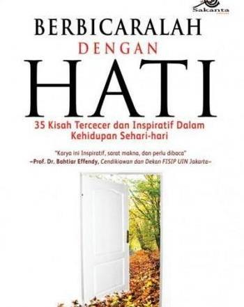 Sumber: Buku Berbicaralah dengan Hati, karya Hery Sucipto (Grafindo: 2010)